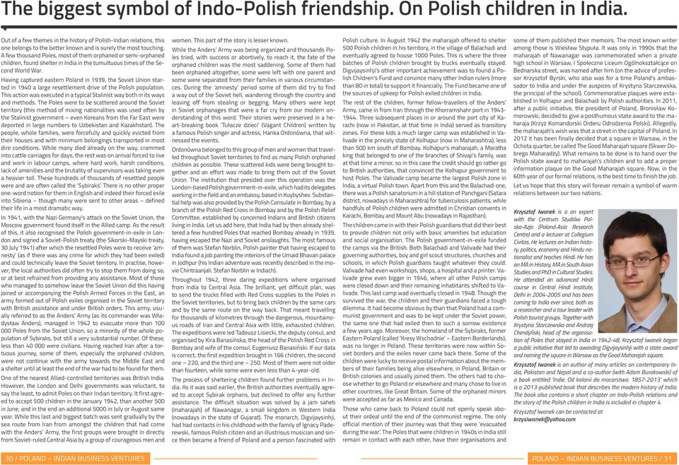 A few thousand Poles, most of them orphaned or semi-orphaned children, found shelter in India in the tumultuous times of the Second World War.