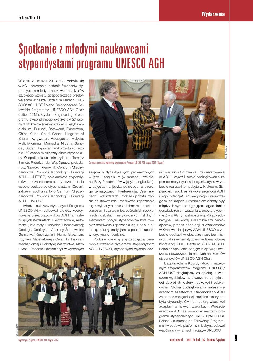 AGH UST Poland Co-sponsored Fellowship Programme, UNESCO AGH Chair edition 2012 a Cycle in Engineering.