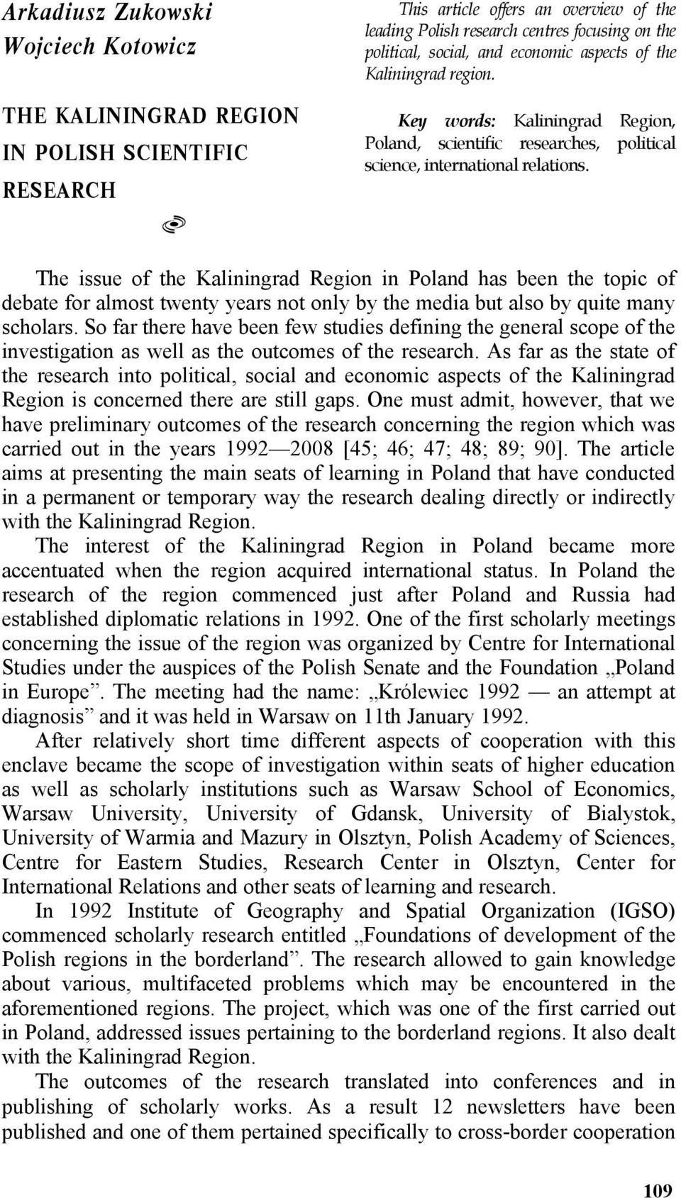 social, and economic aspects of the Kaliningrad region. Key words: Kaliningrad Region, Poland, scientific researches, political science, international relations.