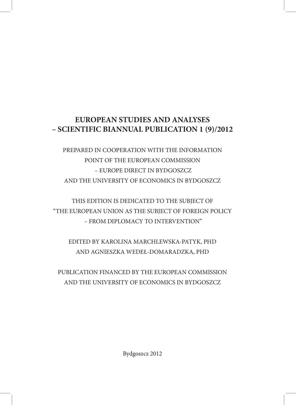 OF THE EUROPEAN UNION AS THE SUBJECT OF FOREIGN POLICY FROM DIPLOMACY TO INTERVENTION EDITED BY KAROLINA MARCHLEWSKA-PATYK, PHD AND