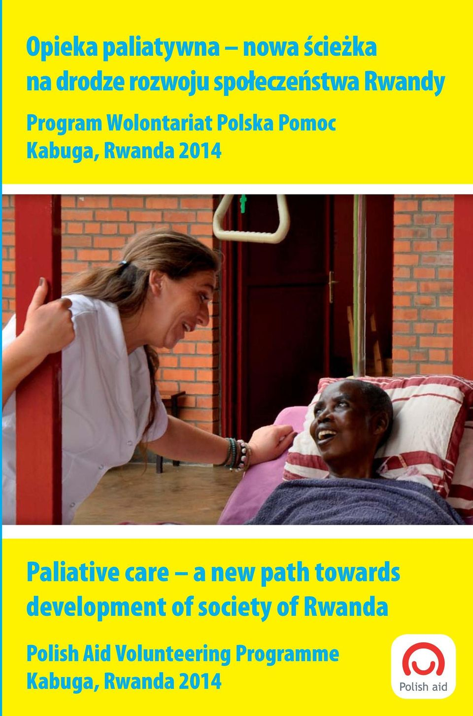 Kabuga, Rwanda 2014 Paliative care a new path towards