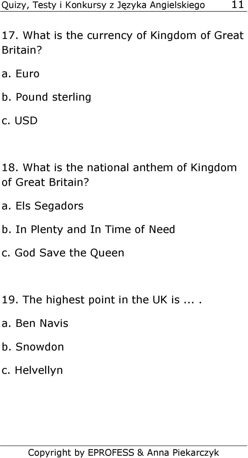 What is the national anthem of Kingdom of Great Britain? a. Els Segadors b.