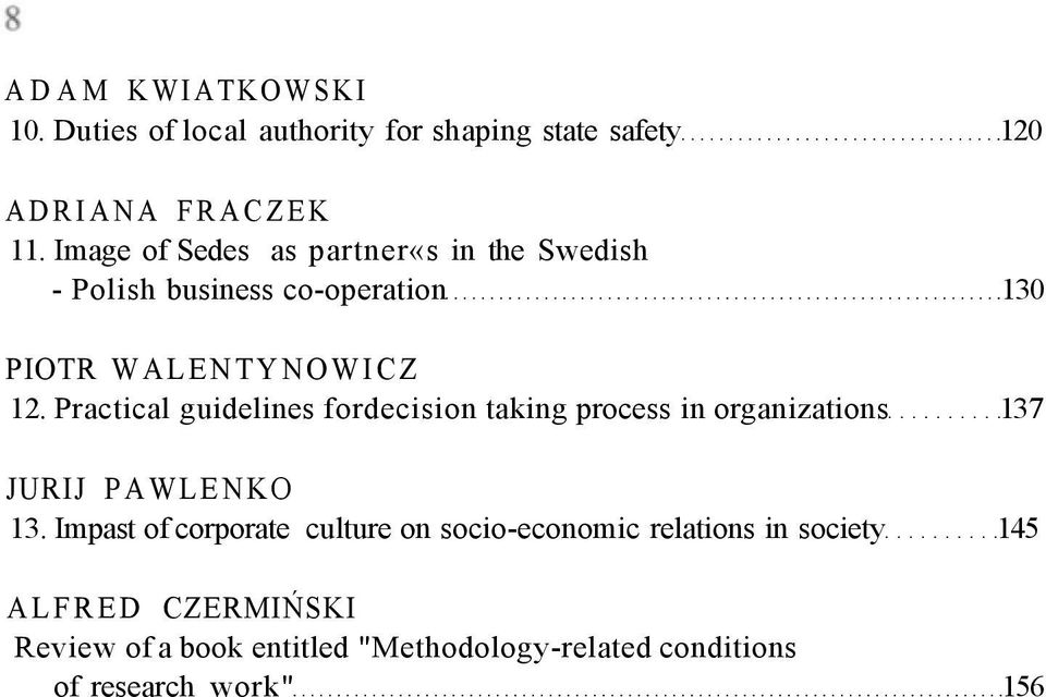 Practical guidelines fordecision taking process in organizations 137 JURIJ PAWLENKO 13.