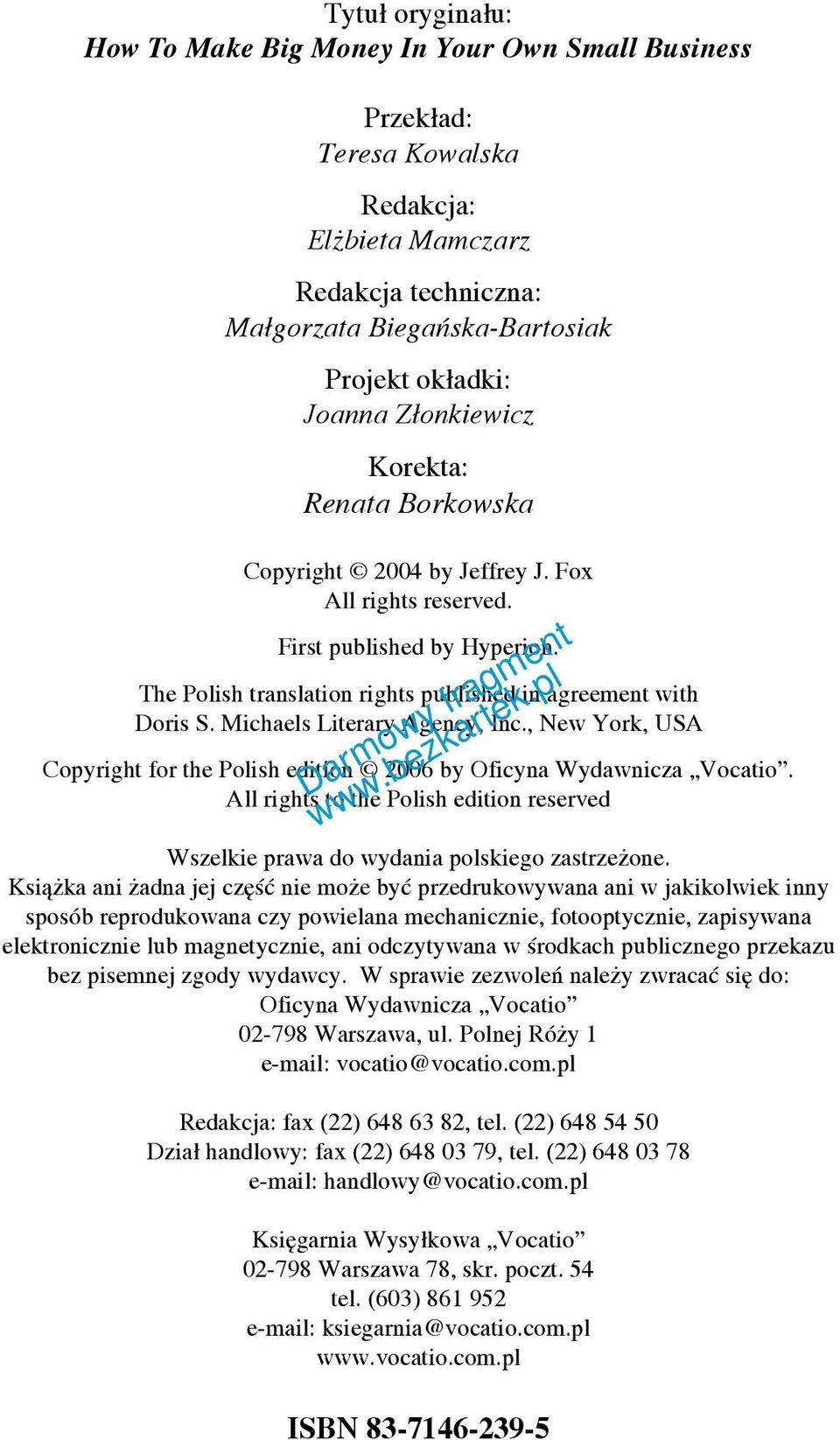 Michaels Literary Agency, Inc., New York, USA Copyright for the Polish edition 2006 by Oficyna Wydawnicza Vocatio.