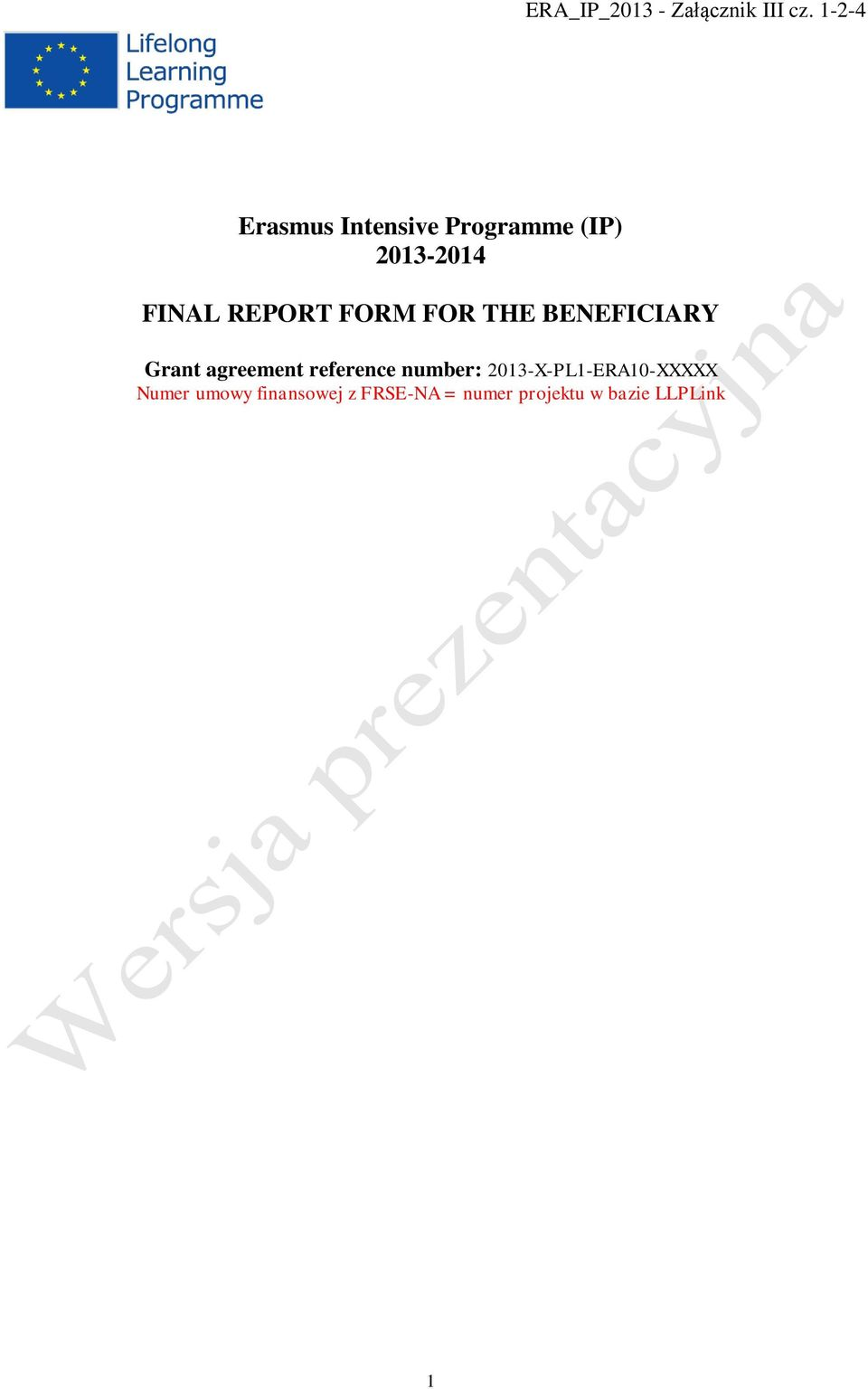REPORT FORM FOR THE BENEFICIARY Grant agreement reference
