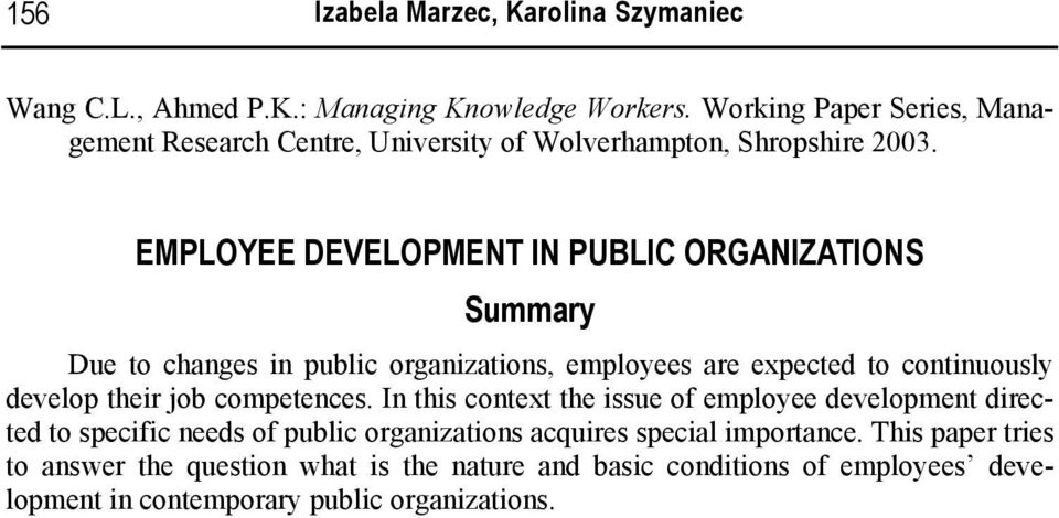 EMPLOYEE DEVELOPMENT IN PUBLIC ORGANIZATIONS Summary Due to changes in public organizations, employees are expected to continuously develop their job