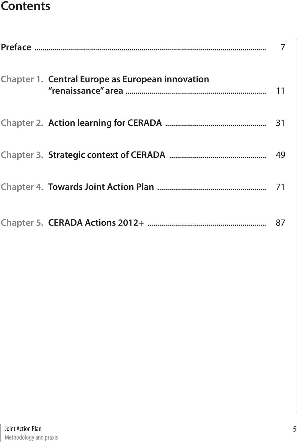 Action learning for CERADA... 31 Chapter 3. Strategic context of CERADA.