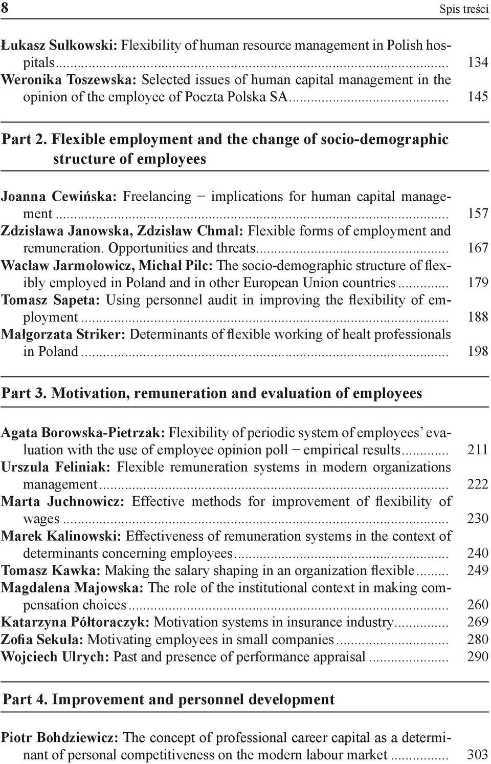 Flexible employment and the change of socio-demographic structure of employees Joanna Cewińska: Freelancing implications for human capital management.
