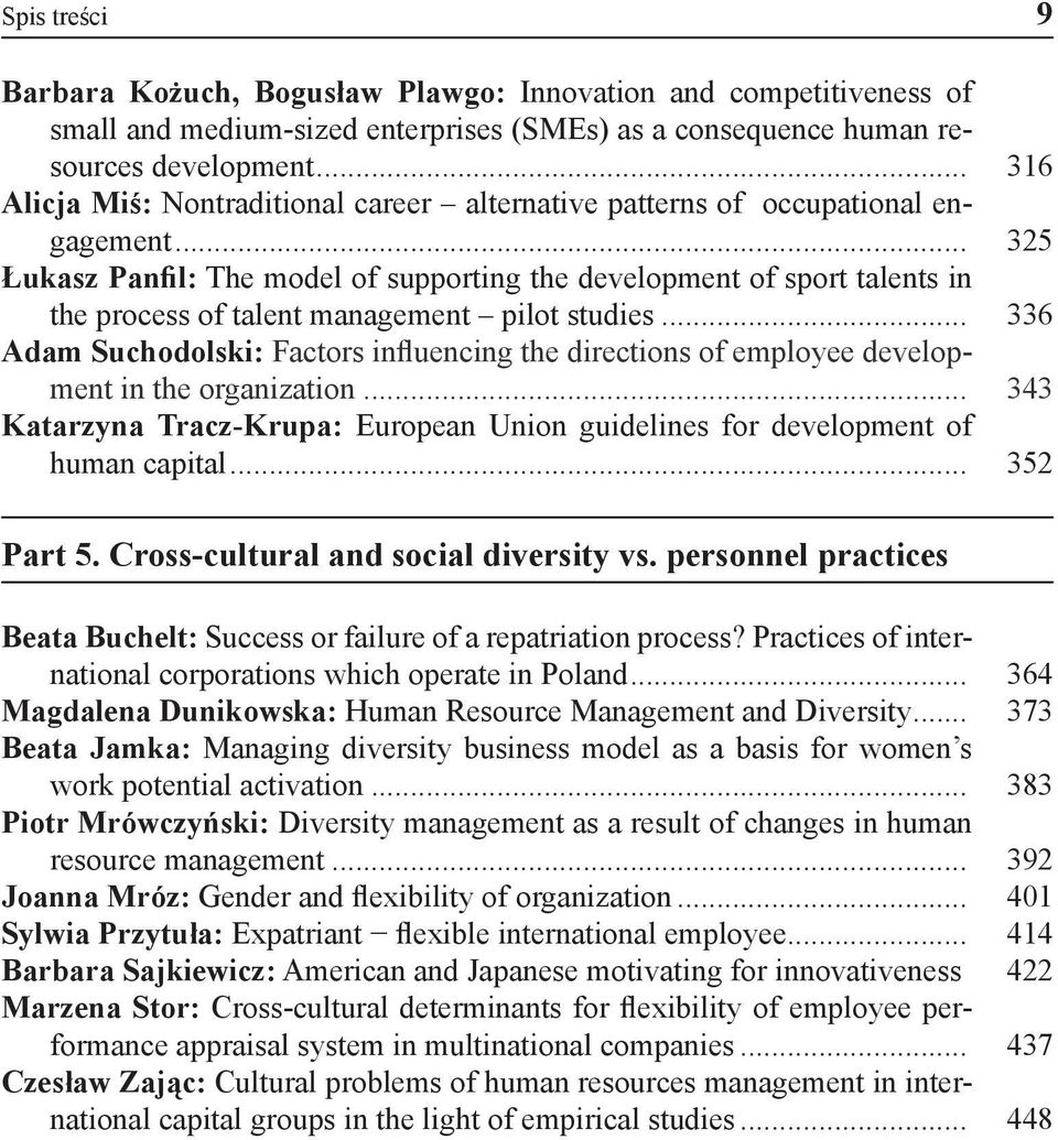 .. 325 Łukasz Panfil: The model of supporting the development of sport talents in the process of talent management pilot studies.