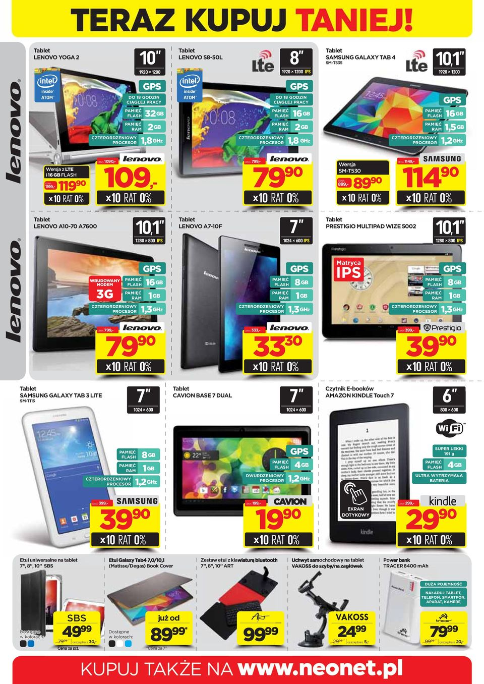 1149,- Tablet LENOVO A10-70 A7600 10,1 1280 800 IPS Tablet LENOVO A7-10F 7 1024 600 IPS Tablet PRESTIGIO MULTIPAD WIZE 5002 10,1 1280 800 IPS WBUDOWANY MODEM 3G FLASH RAM GPS 16 GB 1 GB FLASH RAM GPS