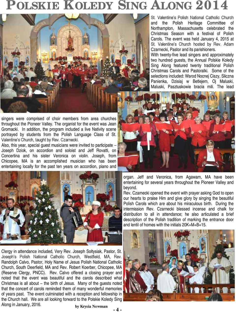 The event was held January 4, 2015 at St. Valentine s Church hosted by Rev. Adam Czarnecki, Pastor and its parishioners.