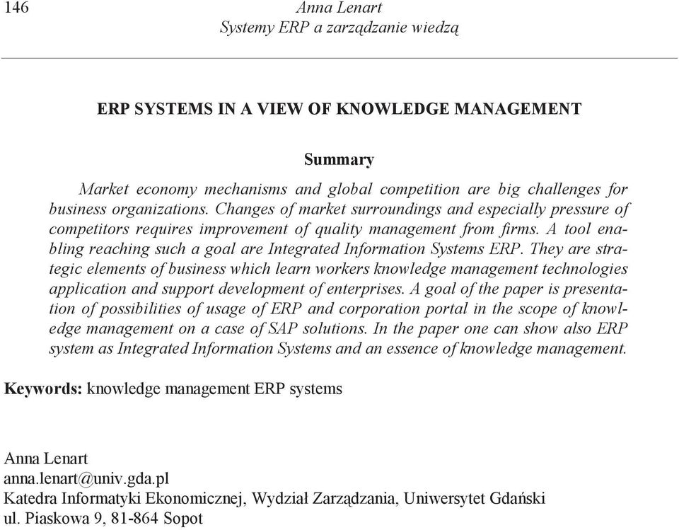 A tool enabling reaching such a goal are Integrated Information Systems ERP.