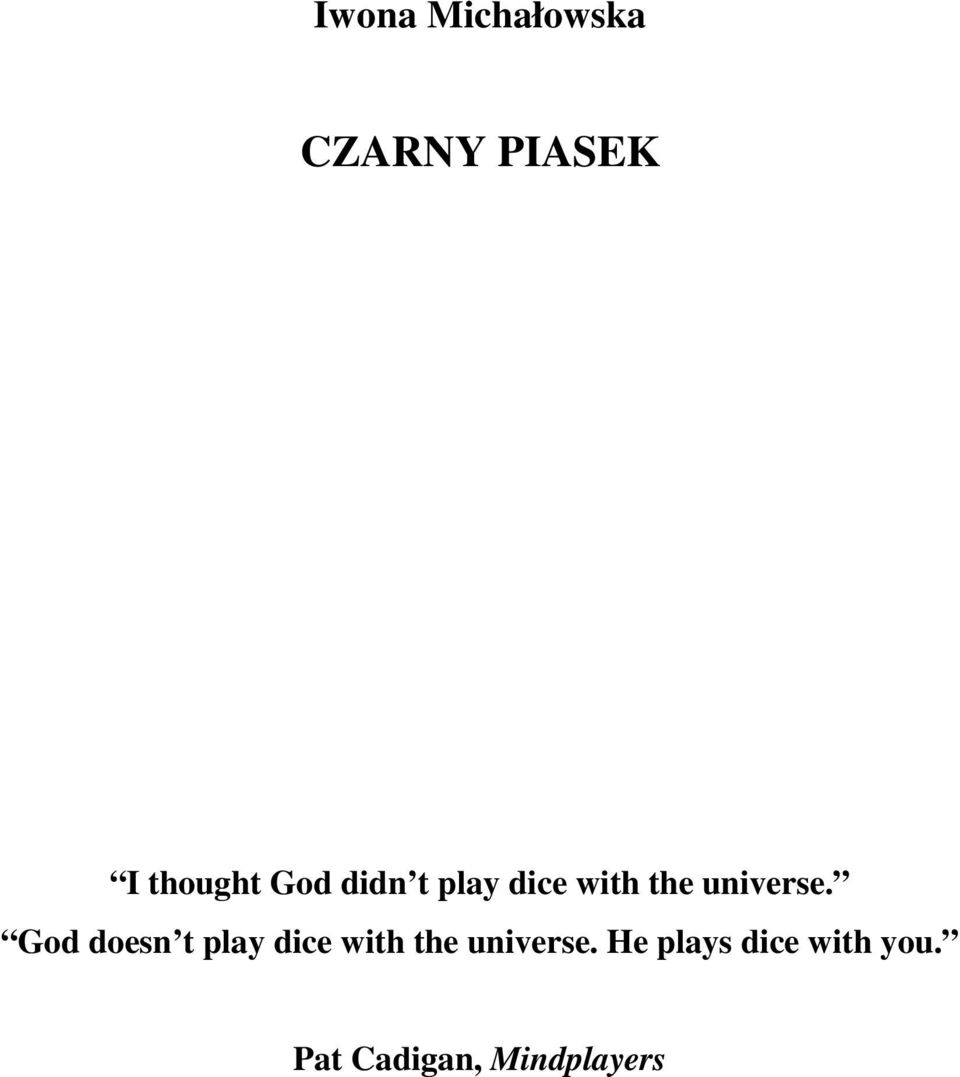 God doesn t play dice with the universe.