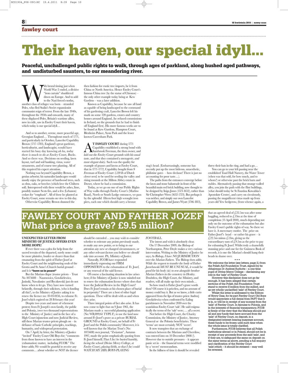 2011 8:39 Page 10 8 fawley court 18 kwietnia 2011 nowy czas Their haven, our special idyll Peaceful, unchallenged public rights to walk, through ages of parkland, along hushed aged pathways, and