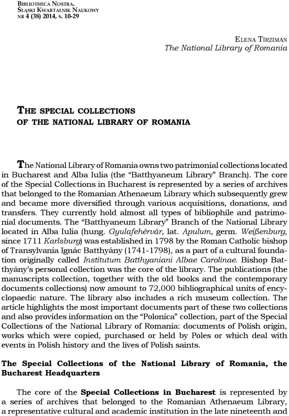 and Alba Iulia (the Batthyaneum Library Branch).