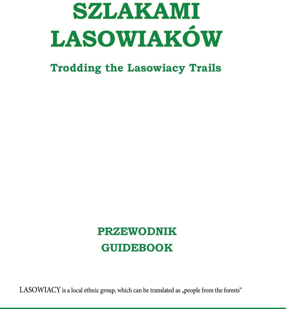 LASOWIACY is a local ethnic group,