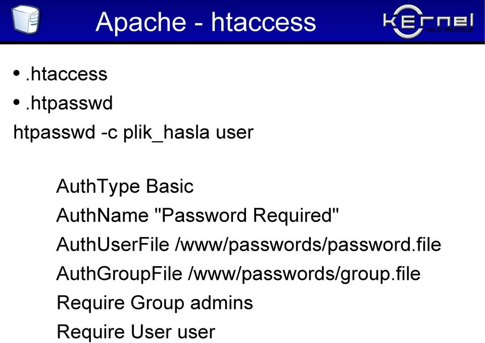 htpasswd htpasswd -c plik_hasla user AuthType Basic