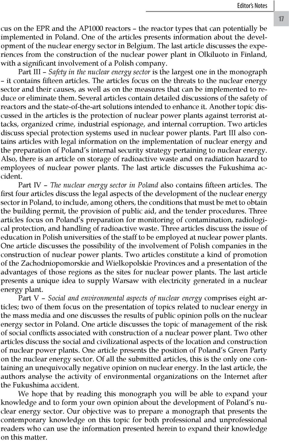 The last article discusses the experiences from the construction of the nuclear power plant in Olkiluoto in Finland, with a significant involvement of a Polish company.