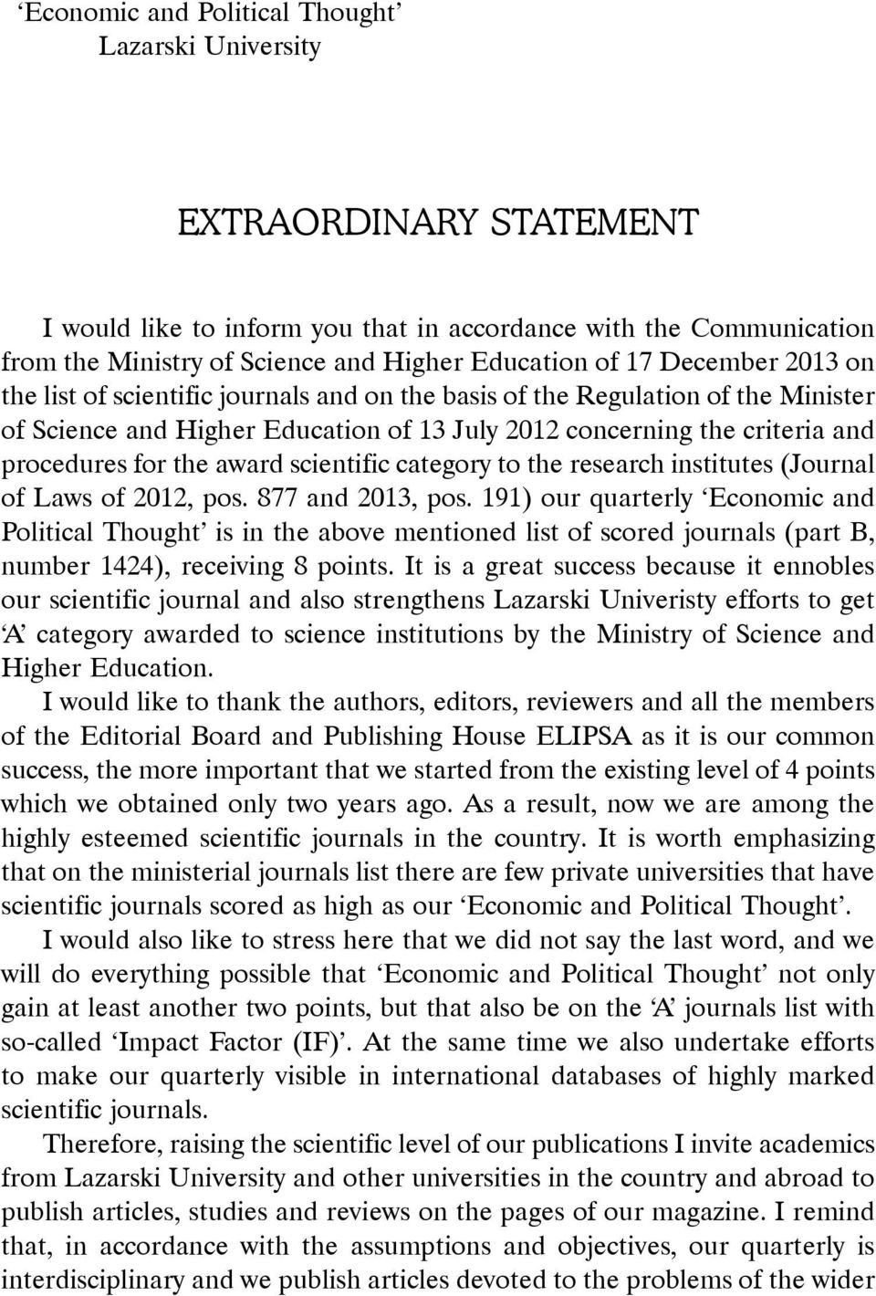 award scientific category to the research institutes (Journal of Laws of 2012, pos. 877 and 2013, pos.