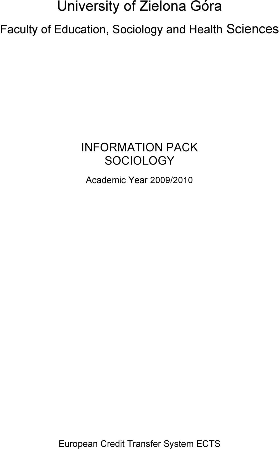 INFORMATION PACK SOCIOLOGY Academic Year