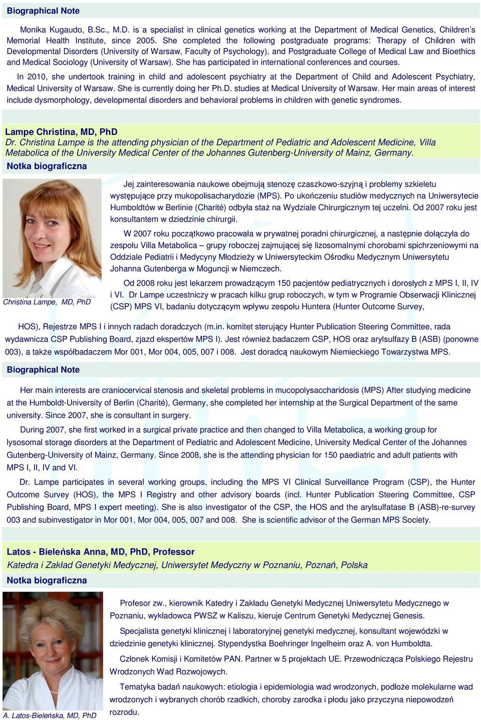 Bioethics and Medical Sociology (University of Warsaw). She has participated in international conferences and courses.