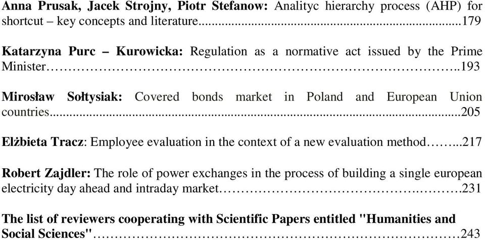 .193 Mirosław Sołtysiak: Covered bonds market in Poland and European Union countries.
