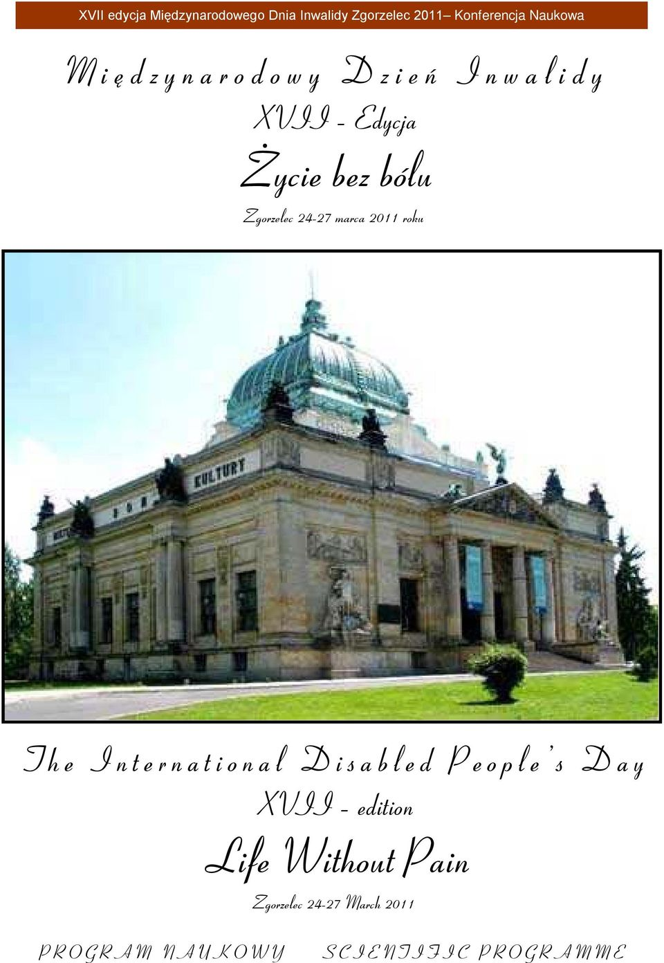 24-27 marca 2011 roku The International Disabled People s Day XVII edition