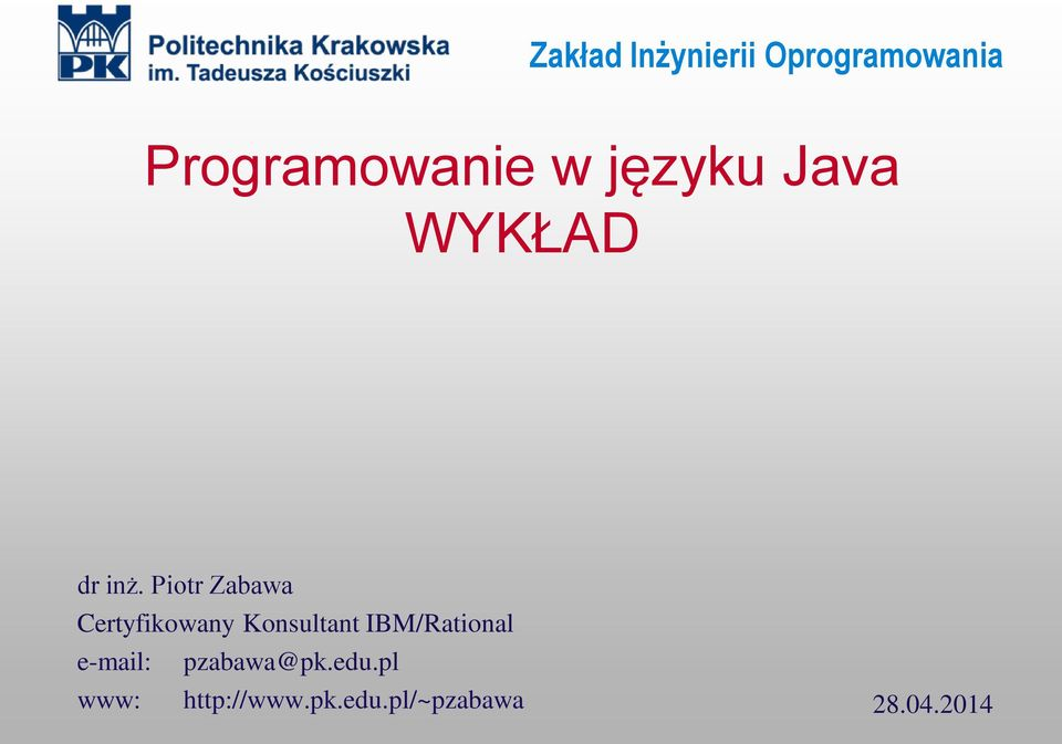 IBM/Rational e-mail: pzabawa@pk.edu.