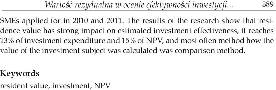 effectiveness, it reaches 13% of investment expenditure and 15% of NPV, and most often method how