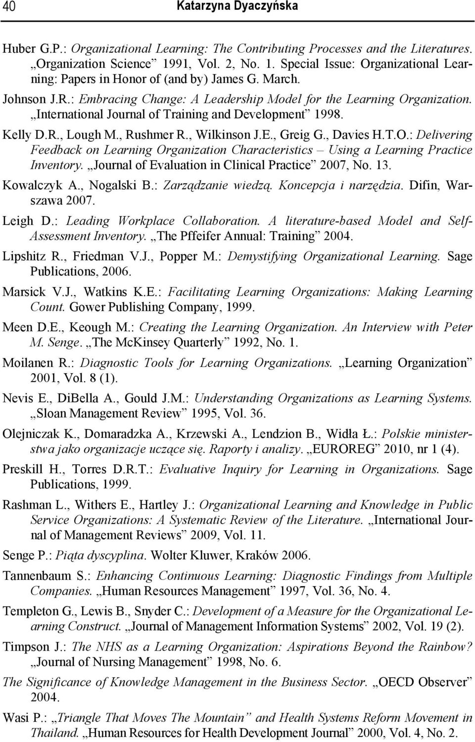International Journal of Training and Development 1998. Kelly D.R., Lough M., Rushmer R., Wilkinson J.E., Greig G., Davies H.T.O.