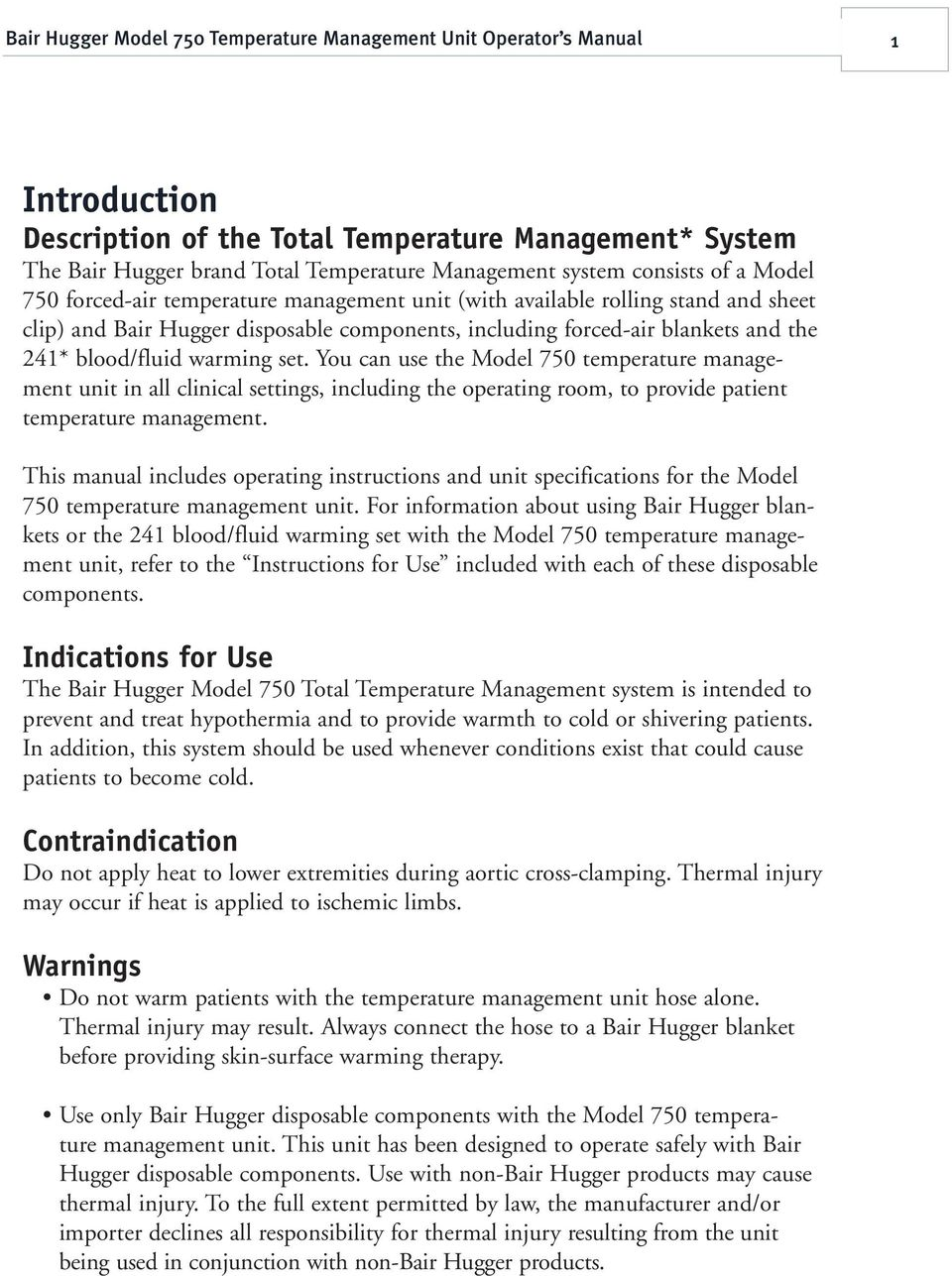 blood/fluid warming set. You can use the Model 750 temperature management unit in all clinical settings, including the operating room, to provide patient temperature management.