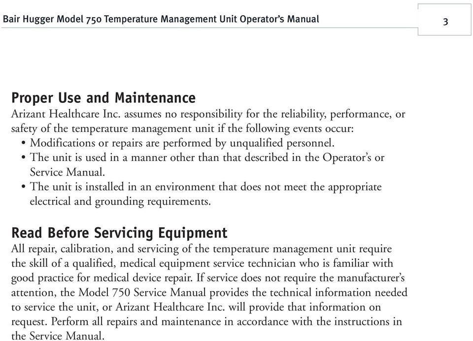 The unit is used in a manner other than that described in the Operator s or Service Manual.