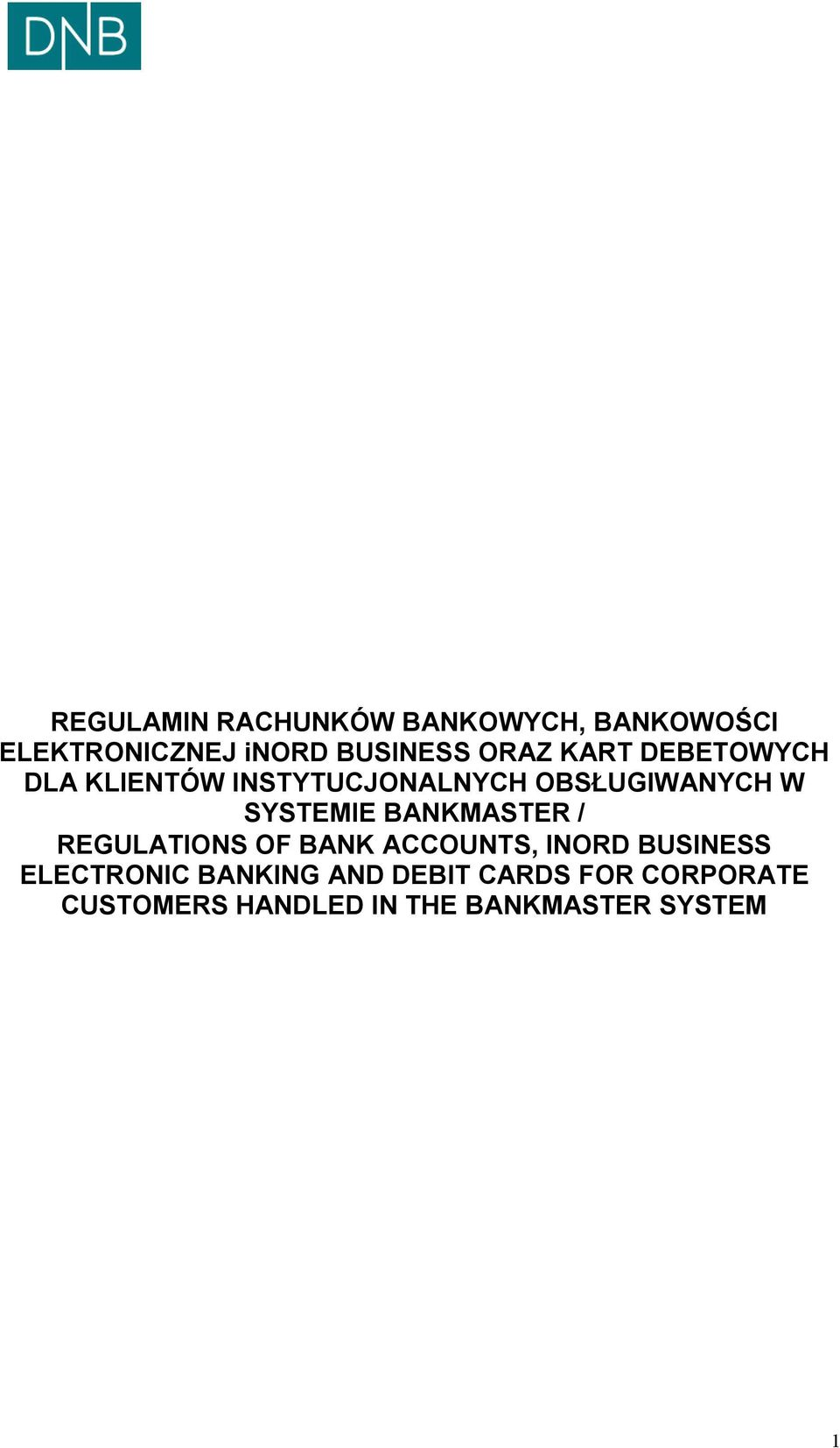 SYSTEMIE BANKMASTER / REGULATIONS OF BANK ACCOUNTS, INORD BUSINESS