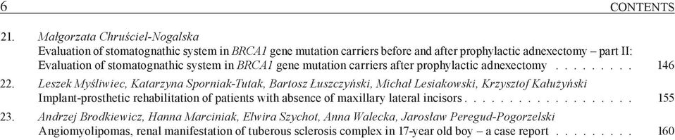 system in BRCA1 gene mutation carriers after prophylactic adnexectomy......... 146 22.
