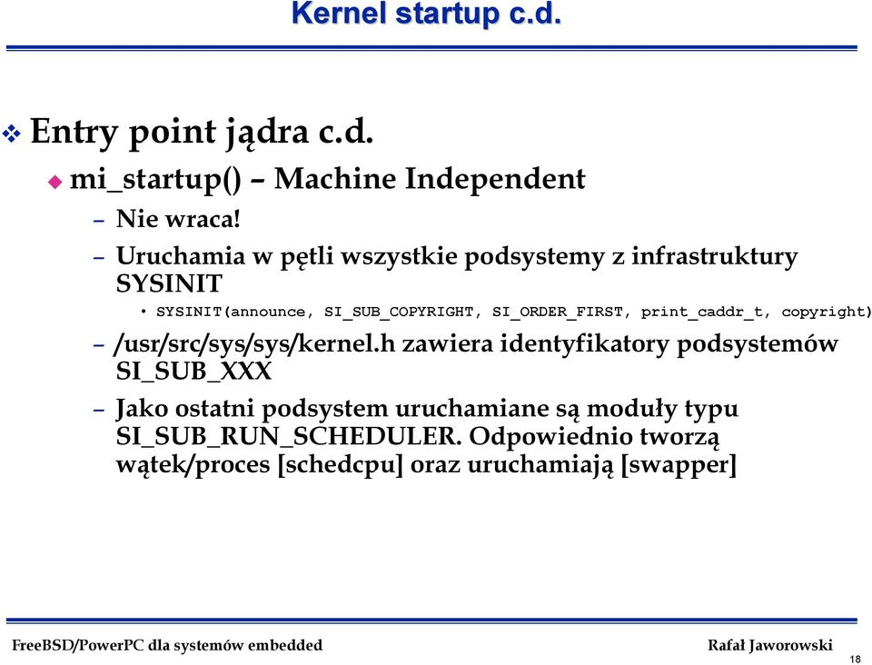 SI_ORDER_FIRST, print_caddr_t, copyright) /usr/src/sys/sys/kernel.