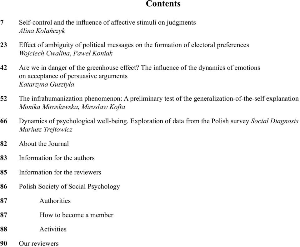 The influence of the dynamics of emotions on acceptance of persuasive arguments Katarzyna Gusztyła 52 The infrahumanization phenomenon: A preliminary test of the generalization-of-the-self