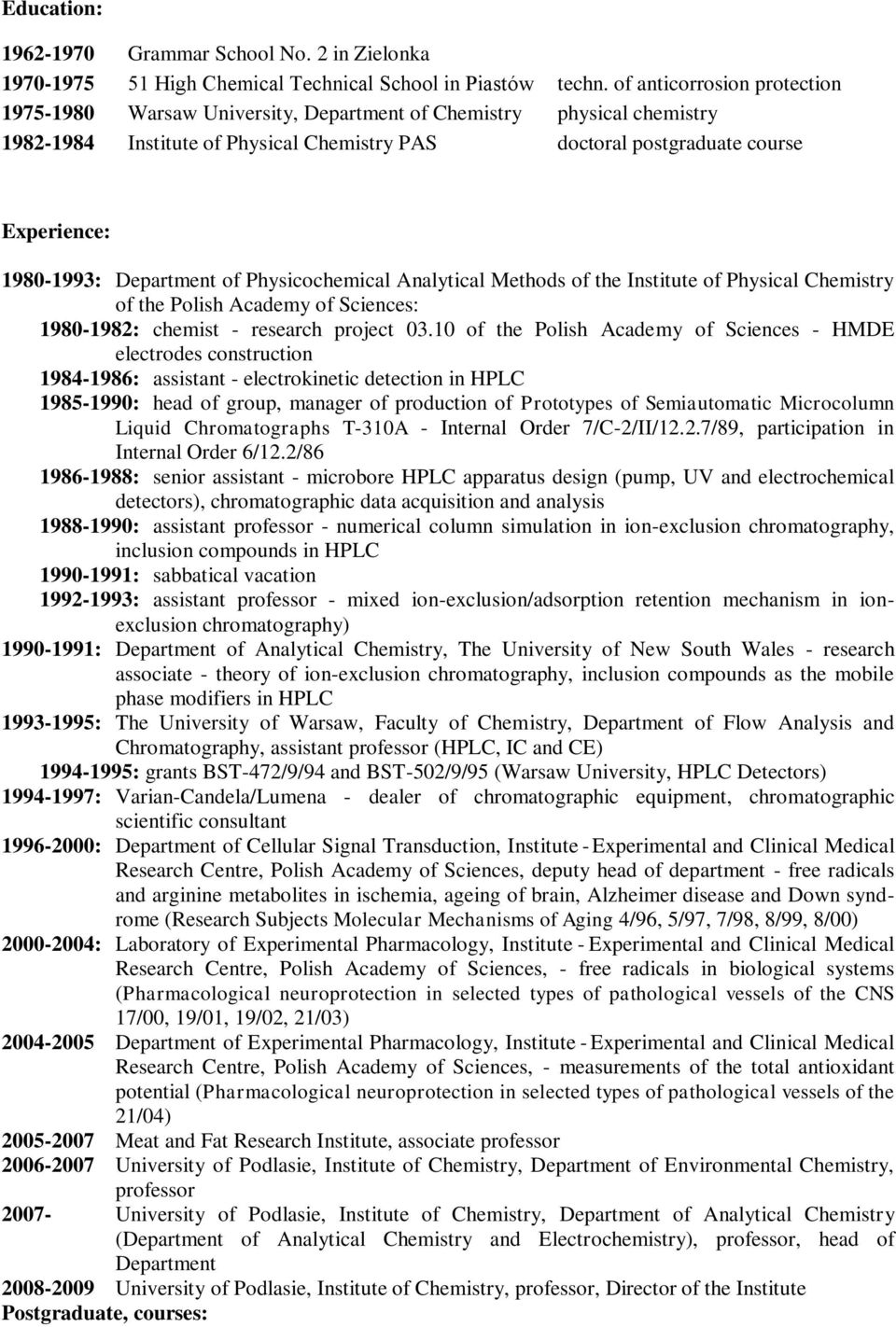 Department of Physicochemical Analytical Methods of the Institute of Physical Chemistry of the Polish Academy of Sciences: 1980-1982: chemist - research project 03.