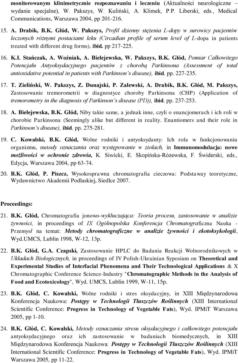 Pakszys, Profil dzienny stężenia L-dopy w surowicy pacjentów leczonych różnymi postaciami leku (Circadian profile of serum level of L-dopa in patients treated with different drug forms), ibid.