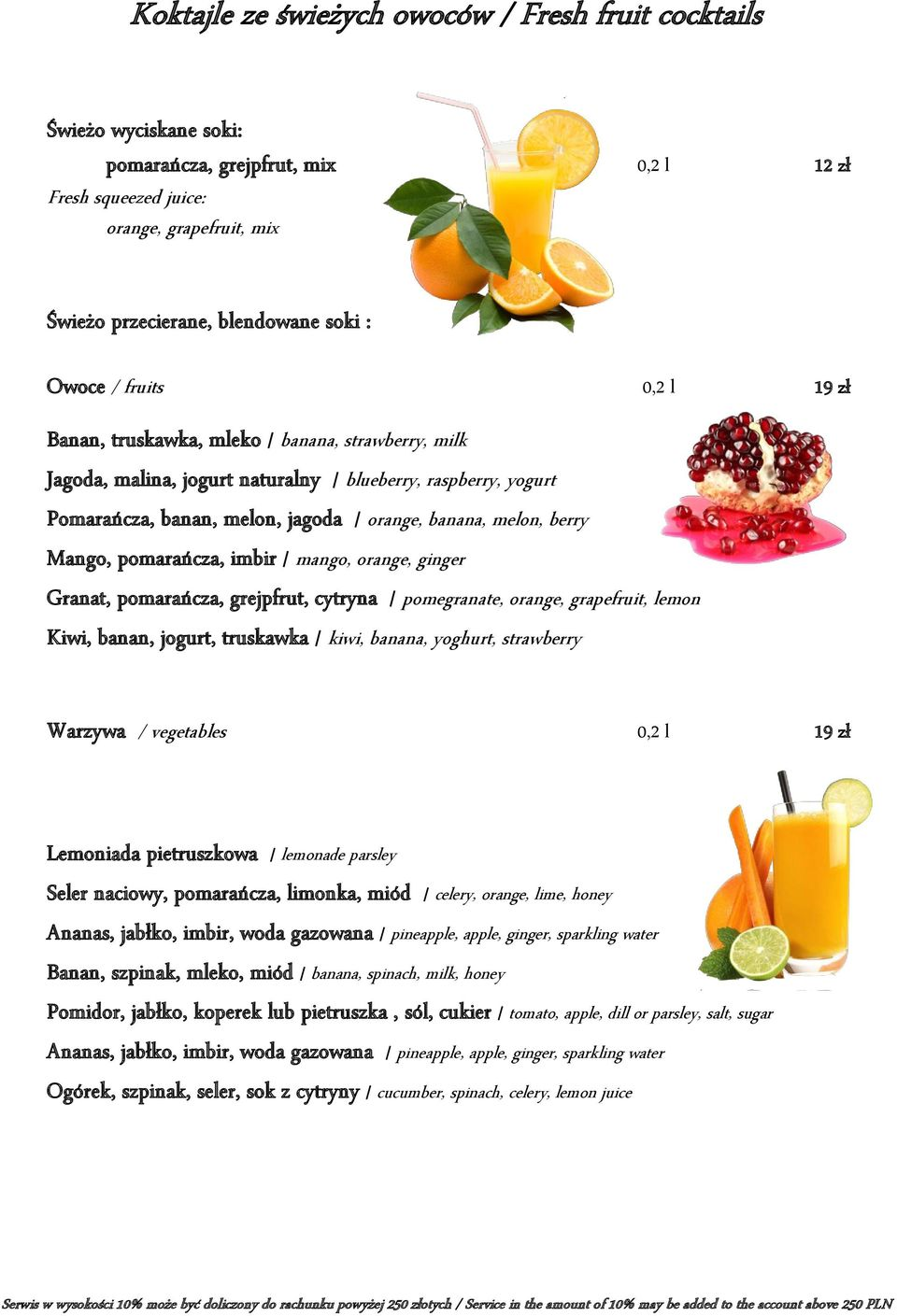 berry Mango, pomarańcza, imbir / mango, orange, ginger Granat, pomarańcza, grejpfrut, cytryna / pomegranate, orange, grapefruit, lemon Kiwi, banan, jogurt, truskawka / kiwi, banana, yoghurt,