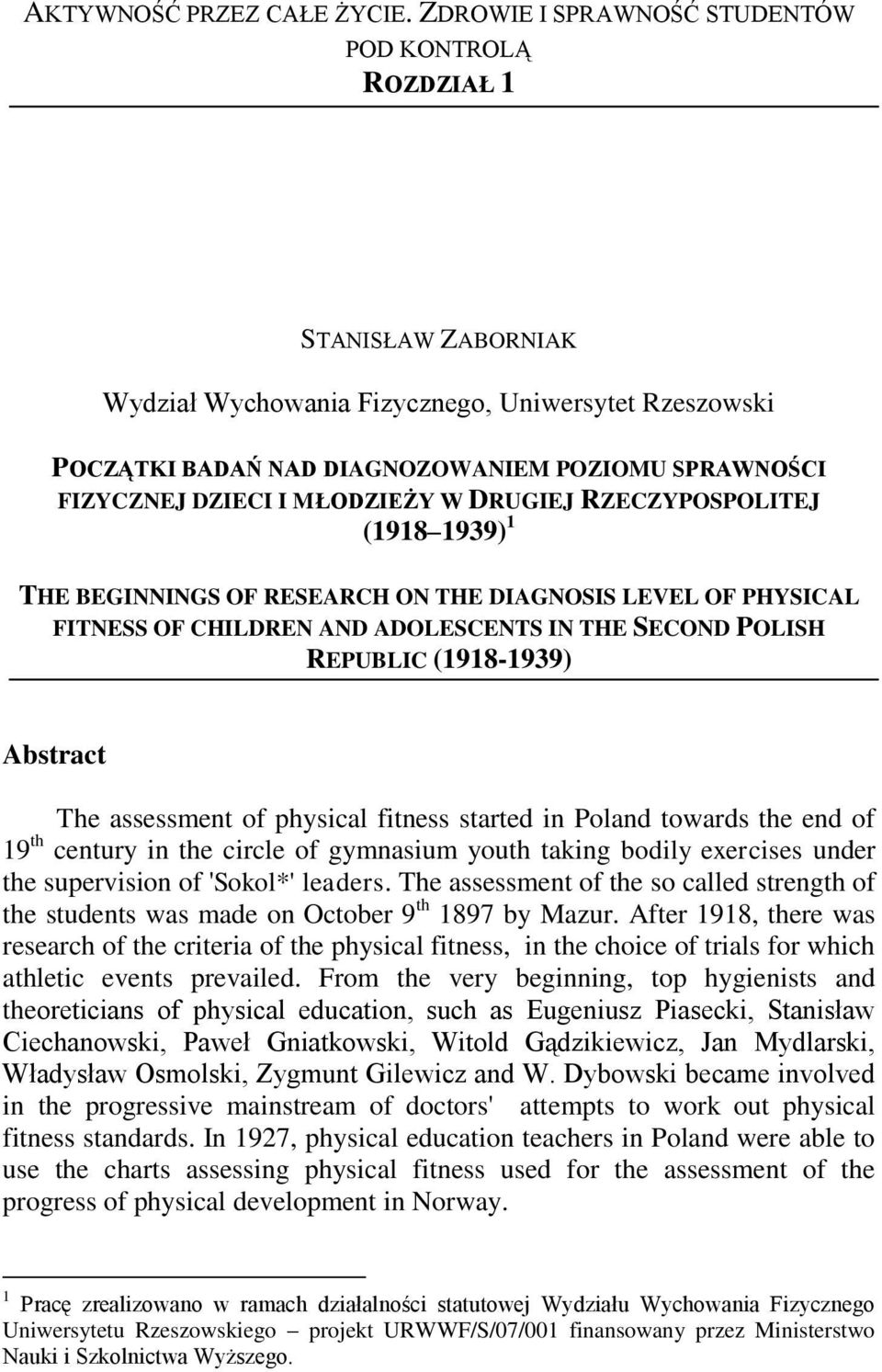 MŁODZIEŻY W DRUGIEJ RZECZYPOSPOLITEJ (1918 1939) 1 THE BEGINNINGS OF RESEARCH ON THE DIAGNOSIS LEVEL OF PHYSICAL FITNESS OF CHILDREN AND ADOLESCENTS IN THE SECOND POLISH REPUBLIC (1918-1939) Abstract