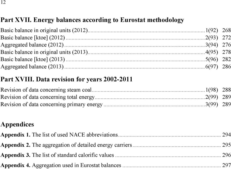 Data revision for years 2002-2011 Revision of data concerning steam coal... 1(98) 288 Revision of data concerning total energy... 2(99) 289 Revision of data concerning primary energy.