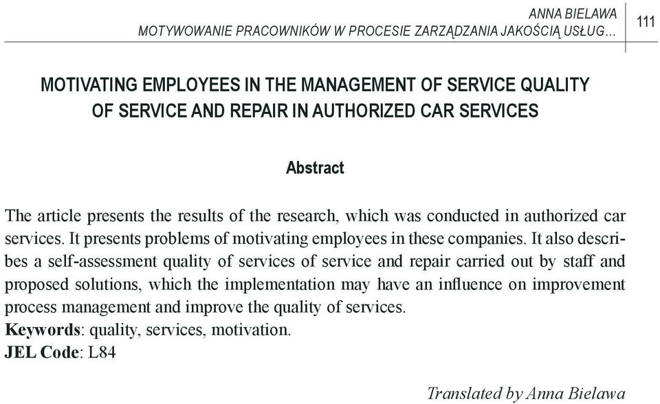 It presents problems of motivating employees in these companies.
