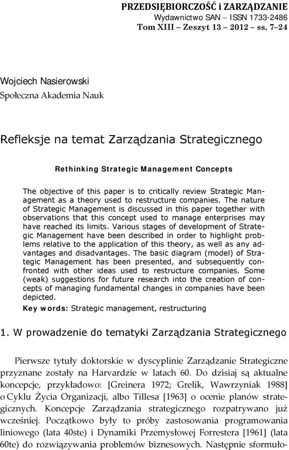 Management as a theory used to restructure companies.
