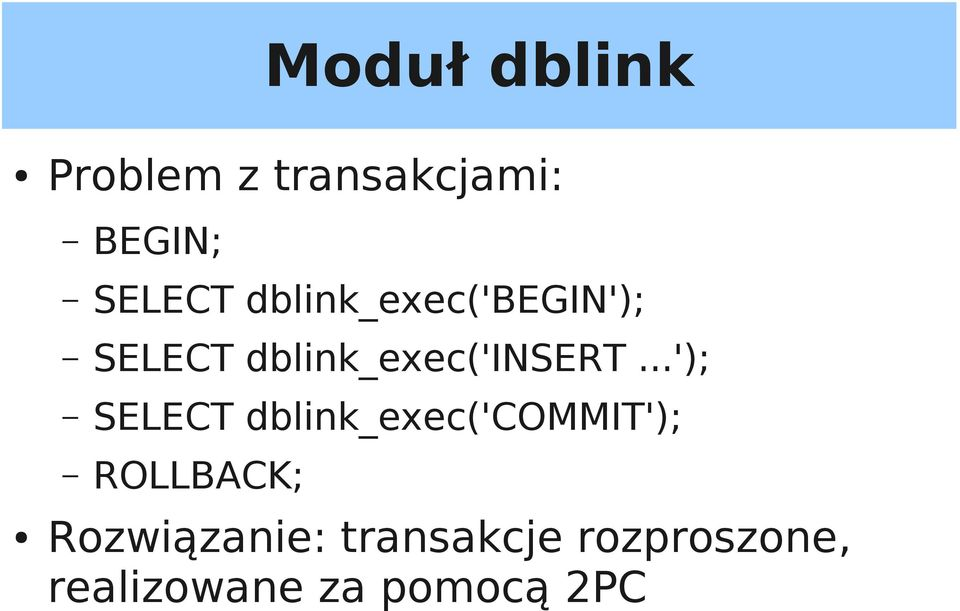 ..'); SELECT dblink_exec('commit'); ROLLBACK;
