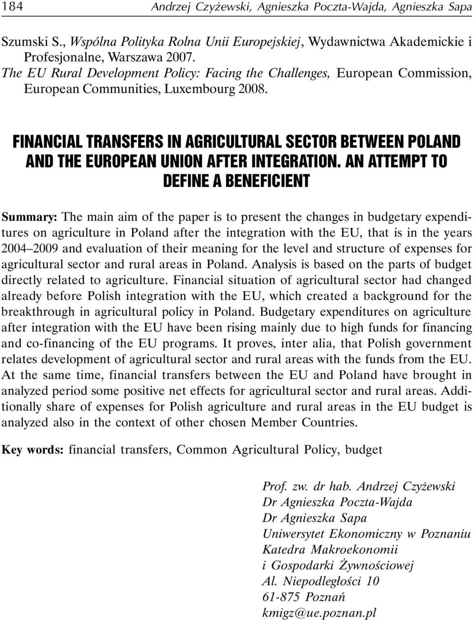 FINANCIAL TRANSFERS IN AGRICULTURAL SECTOR BETWEEN POLAND AND THE EUROPEAN UNION AFTER INTEGRATION.