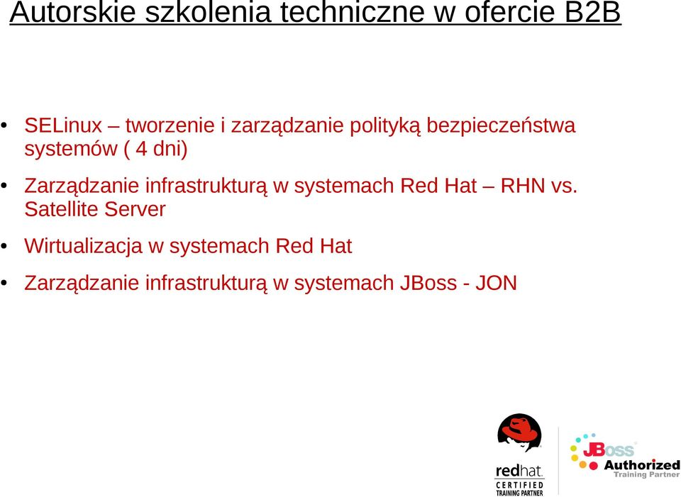 infrastrukturą w systemach Red Hat RHN vs.