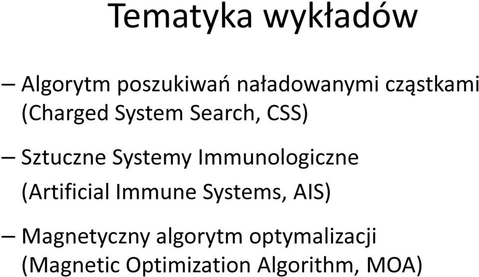 Immunologiczne (Artificial Immune Systems, AIS)