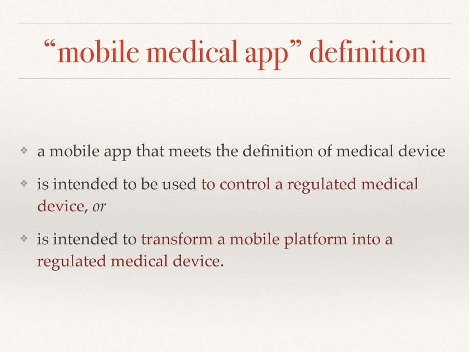 to control a regulated medical device, or is intended to