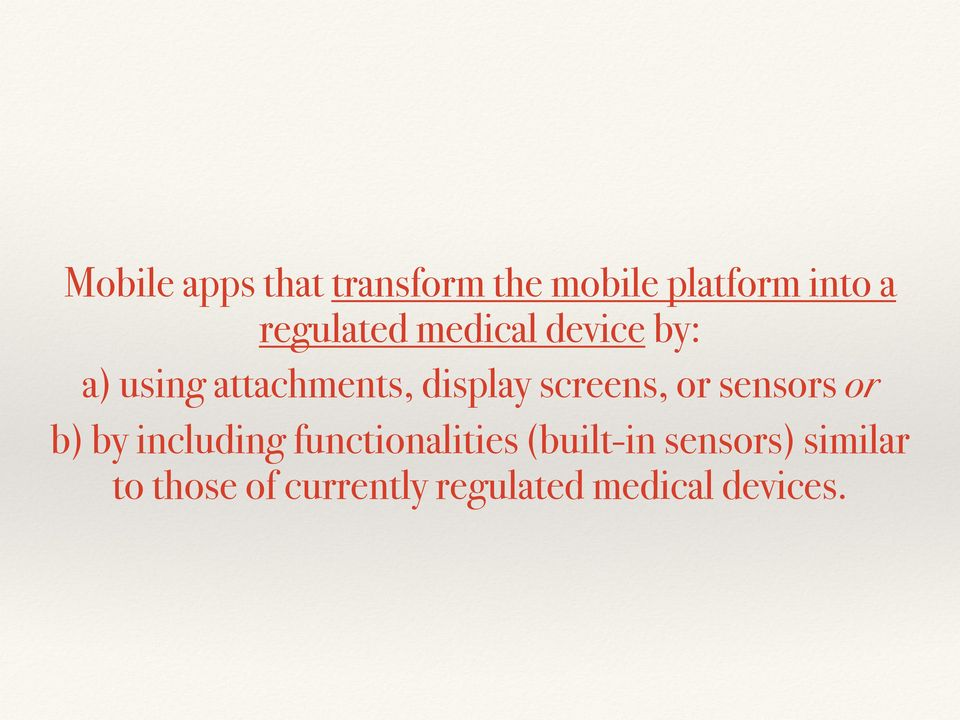 screens, or sensors or b) by including functionalities
