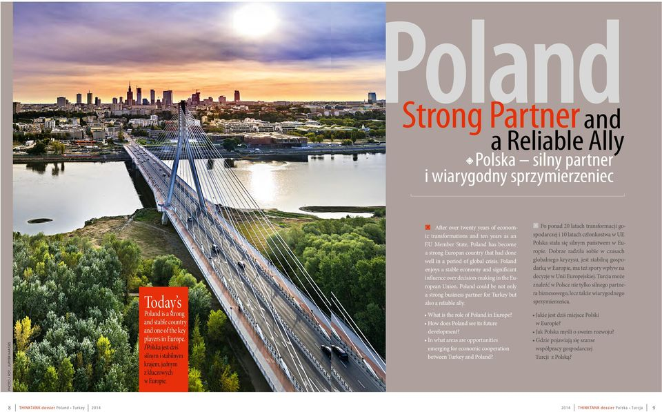 After over twenty years of economic transformations and ten years as an EU Member State, Poland has become a strong Europan country that had done well in a period of global crisis.